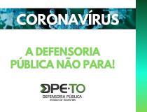 Porto, Miracema e Guaraí flexibilizam no combate ao coronavírus; Defensoria reage