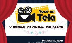 Prazo para inscrições para o 'V Festival de Cinema Estudantil Você na Tela' termina na sexta-feira, 20