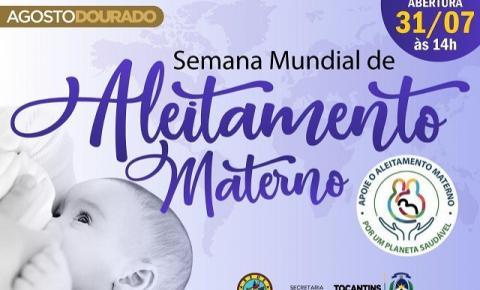 Governo do Tocantins promove a Semana Mundial de Aleitamento Materno e Agosto Dourado.