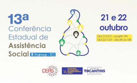 Com apoio do Governo do Tocantins, 13ª Conferência Estadual de Assistência Social começa nesta quinta-feira, 21